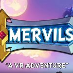 アクションRPG『Mervils: A VR Adventure』がPSVRに対応。海外でのリリース予定日は同年2月21日