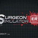 Redditにて『Surgeon Simulator: Experience Reality』のアップデート内容が公開、プレイヤーからのフィードバックも募集中