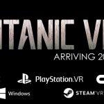 資金調達が厳しい状況の『Titanic VR』PlayStation VRへの対応は?
